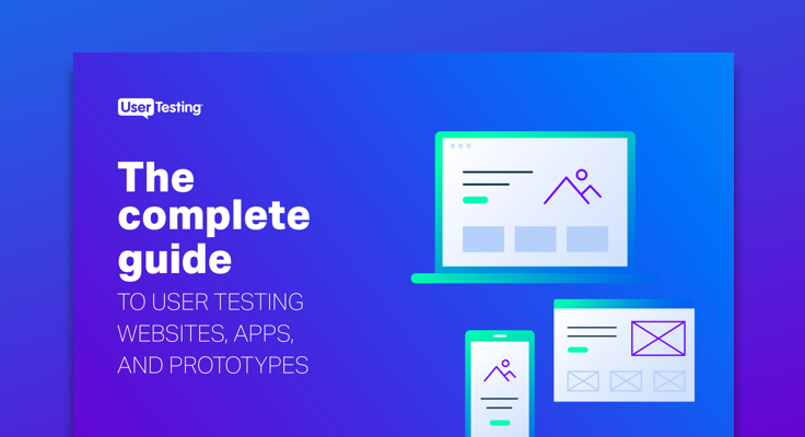 The complete guide to user testing websites, apps, and prototypes