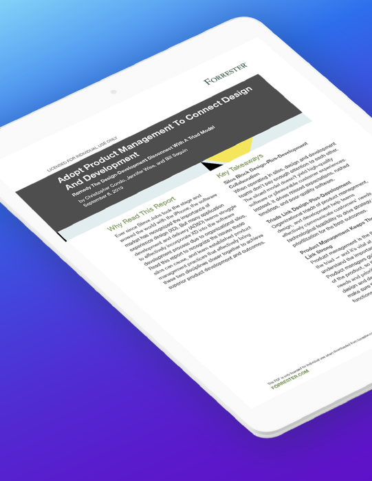 Adopt Product Management To Connect Design And Development (a Forrester Report) cover